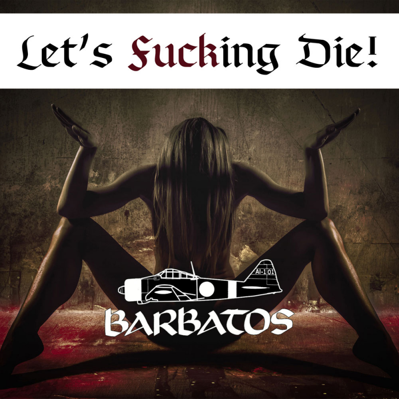 Barbatos - Let`s Fucking Die! Digi-CD